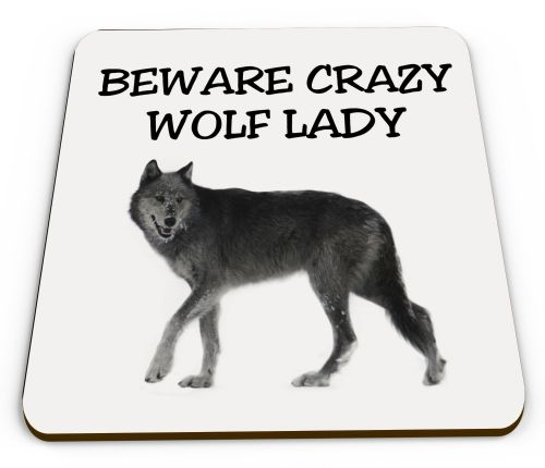 Crazy Wolf Lady Novelty Funny Mug Coaster